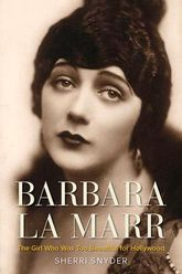 Barbara La MarrThe Girl Who Was Too Beautiful for Hollywood